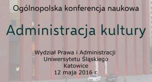 "Ogólnopolska konferencja naukowa pt. ""Administracja kultury"""