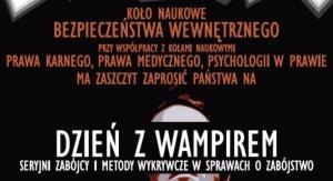 """Sympozjum naukowe """"Dzień z Wampirem, czyli seryjni zabójcy i metody wykrywcze w sprawach o zabójstwo"""""""