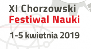 XI Chorzowski Festiwal Nauki