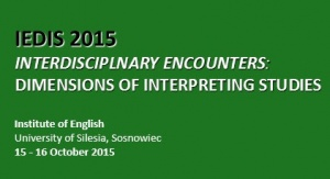"Konferencja pt. ""Interdisciplinary Encounters – Dimensions of Interpreting Studies"""