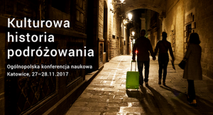 "Konferencja pt. ""Kulturowa historia podróżowania"""