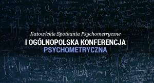 """I Ogólnopolska Konferencja Naukowa pt. """"Teraźniejszość i przyszłość psychometrii"""""""
