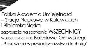 """Wykład prof. Bolesława Ostrowskiego pt. """"Polski wkład w przyrodoznawstwo i technikę"""""""