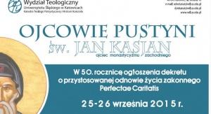 """Plakat konferencji pt. """"Ojcowie Pustyni i Jan Kasjan – ojciec monastycyzmu zachodniego"""""""