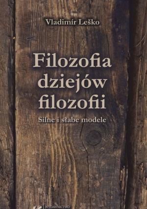 Vladimír Leško: Filozofia dziejów filozofii. Silne i słabe modele, tłum. Dariusz Bęben, tłum. Bogusław Szubert, Katowice 2017.