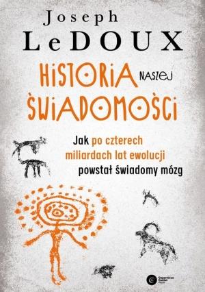 Joseph LeDoux, Jak po czterech miliardach lat ewolucji powstał świadomy mózg,  tł. Anna Binder, Marek Binder, Copernicus Center Press, Kraków 2020.