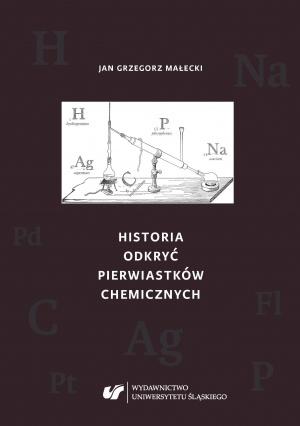 Jan Grzegorz Małecki: Historia odkryć pierwiastków chemicznych, Katowice 2018.