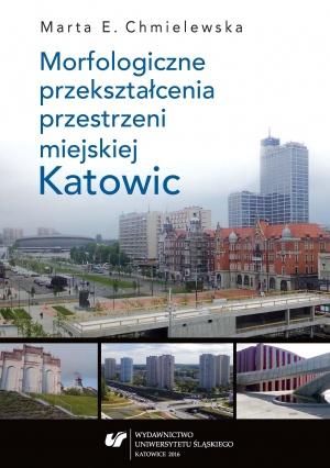 """""""Morfologiczne przekształcenia przestrzeni miejskiej Katowic"""""""