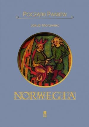 """Jakub Morawiec: """"Początki państw. Norwegia"""", Poznań 2017"""