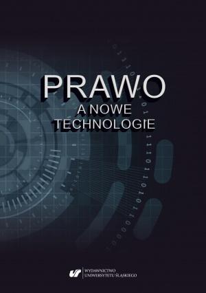 """""""Prawo a nowe technologie"""", red. Sławomir Tkacz, red. Zygmunt Tobor, Katowice 2019."""
