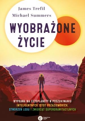 James Trefil, Michael Summers: Wyobrażone życie, Copernicus Center Press, Kraków 2020.