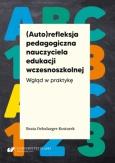 """okładka książki """"(Auto)refleksja nauczyciela edukacji wczesnoszkolnej. Wgląd w praktykę"""""""