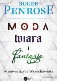 """Roger Penrose: """"Moda, wiara i fantazja w nowej fizyce Wszechświata"""", Kraków 2017."""