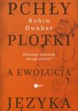 """Robin Dunbar: """"Pchły, plotki a ewolucja języka. Dlaczego człowiek zaczął mówić?"""", Kraków 2017"""