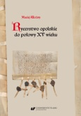 Maciej Woźny, Rycerstwo opolskie do połowy XV wieku, Wydawnictwo Uniwersytetu Śląskiego, Katowice 2020.
