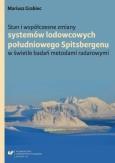 """Mariusz Grabiec: """"Stan i współczesne zmiany systemów lodowcowych południowego Spitsbergenu w świetle badań metodami radarowymi"""", Katowice 2017."""