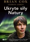 """Brian Cox, Andrew Cohen: """"Ukryte siły Natury"""", tł. Radosław Kosarzycki, Copernicus Center Press, Kraków 2018."""