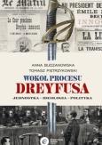 A. Budzanowska, T. Pietrzykowski: Wokół procesu Dreyfusa, Copernicus Center Press, Kraków 2020.