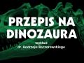 Przepis na dinozaura (wykład)