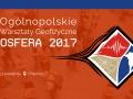 """X Ogólnopolskie Warsztaty Geofizyczne """"Geosfera 2017"""""""