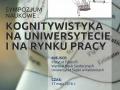 """Sympozjum naukowe """"Kognitywistyka na uniwersytecie i na rynku pracy"""""""